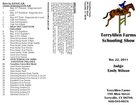 TerryAllen Farms Schooling Show May 22, 2011 Judge Emily Wilson TerryAllen Farms 188 Allen Street Terryville, CT 06786 860-585-9018 TerryAllen Farms 188.