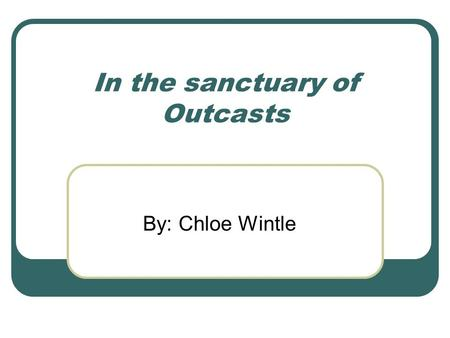 In the sanctuary of Outcasts By: Chloe Wintle. About? This book is about a very well established magazine editor, who's life goes completely opposite.