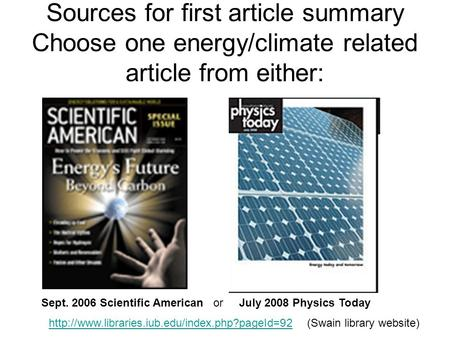 Sources for first article summary Choose one energy/climate related article from either: Sept. 2006 Scientific American or July 2008 Physics Today
