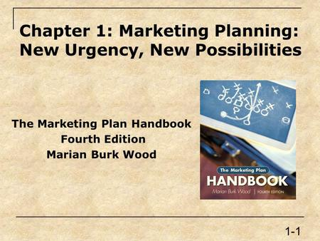 Chapter 1: Marketing Planning: New Urgency, New Possibilities