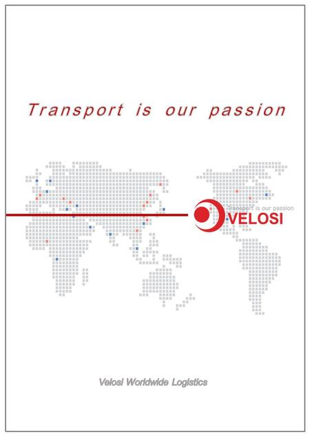 Mainly, VELOSI companies are working for Automobile industry in Slovakia, Tunisia, Serbia, Slovenia and Austria. VELOSI is mainly focusing on fast movement.
