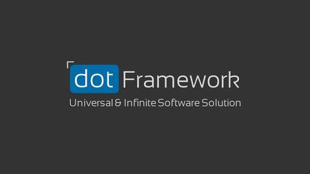 Framework Universal & Infinite Software Solution.