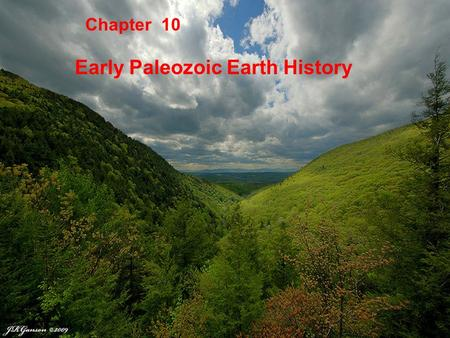 Chapter 10 Early Paleozoic Earth History. New York State Most surface rocks are from the Paleozoic.
