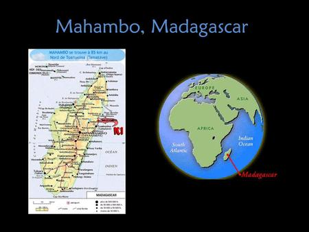 Mahambo, Madagascar. Weather Patterns October is the sunniest with an average temperature of 73.2 °F. July is coldest with an average temperature of.