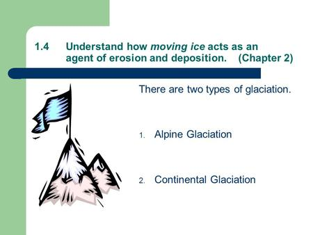 1. 4. Understand how moving ice acts as an
