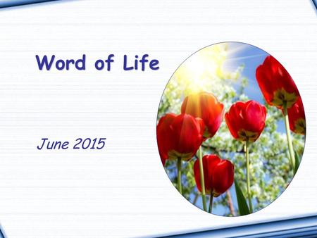 "Word of Life June 2015 ""Martha, Martha, you are worried and distracted by many things; there is need of only one thing."" (Lk 10:41-42)"