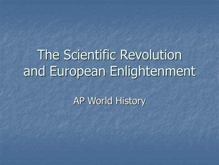 The Scientific Revolution and European Enlightenment
