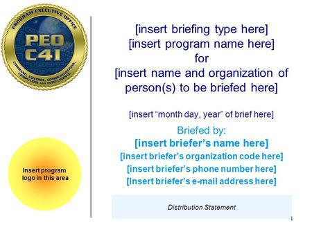 "1 [insert briefing type here] [insert program name here] for [insert name and organization of person(s) to be briefed here] [insert ""month day, year"" of."