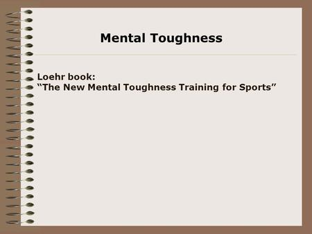 "Loehr book: ""The New Mental Toughness Training for Sports"" Mental Toughness."