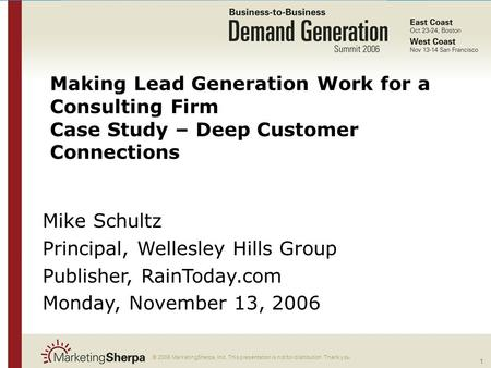 © 2006 Wellesley Hills Group Making Lead Generation Work for a Consulting Firm Case Study – Deep Customer Connections 1 More data on this topic available.