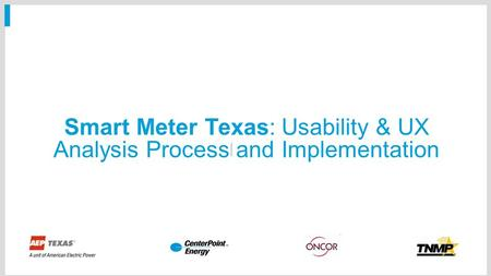 Smart Meter Texas: Usability & UX Analysis Process and Implementation.