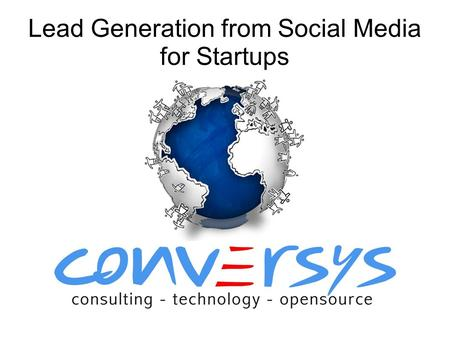 Lead Generation from Social Media for Startups. Why It is Important Adding a lot people and publishing news on daily basis don't make you popular You.