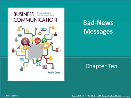 Chapter Ten Bad-News Messages McGraw-Hill/Irwin Copyright © 2014 by The McGraw-Hill Companies, Inc. All rights reserved.