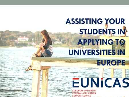 ASSISTING YOUR STUDENTS IN APPLYING TO UNIVERSITIES IN EUROPE.