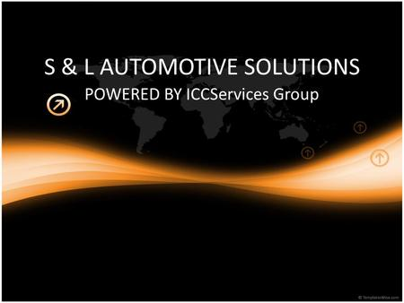 S & L AUTOMOTIVE SOLUTIONS POWERED BY ICCServices Group.