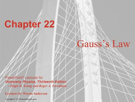 Chapter 22 Gauss's Law.