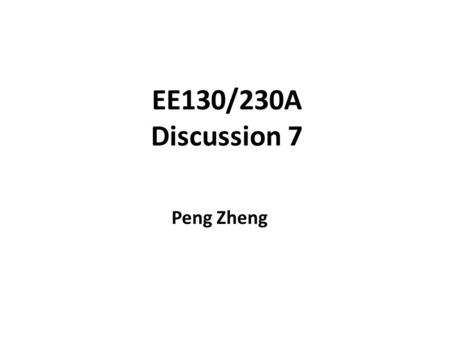 EE130/230A Discussion 7 Peng Zheng. Minority-Carrier Charge Storage Under forward bias (V A > 0), excess minority carriers are stored in the quasi-neutral.