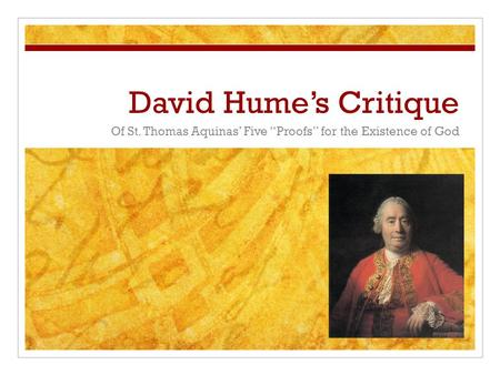 "David Hume's Critique Of St. Thomas Aquinas' Five ""Proofs"" for the Existence of God."