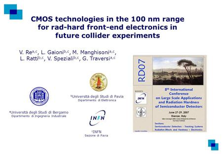 CMOS technologies in the 100 nm range for rad-hard front-end electronics in future collider experiments V. Re a,c, L. Gaioni b,c, M. Manghisoni a,c, L.