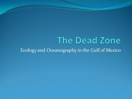 Ecology and Oceanography in the Gulf of Mexico