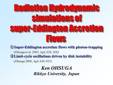 Radiation Hydrodynamic simulations of super-Eddington Accretion Flows super-Eddington Accretion Flows Radiation Hydrodynamic simulations of super-Eddington.
