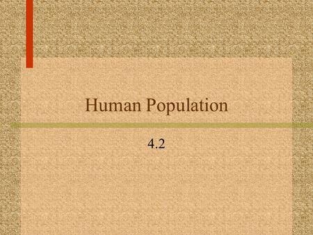 Human Population 4.2 Population Growth Is Limited Limiting Factor: factor that causes population growth to decrease 2 kinds of limiting factors 1.Density-Dependent.