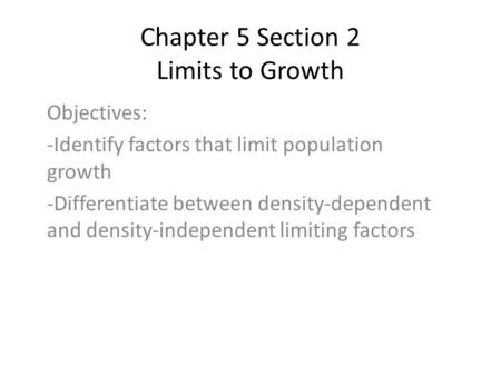 Chapter 5 Section 2 Limits to Growth