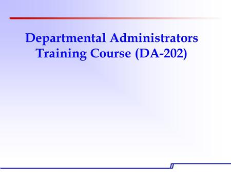 Departmental Administrators Training Course (DA-202)