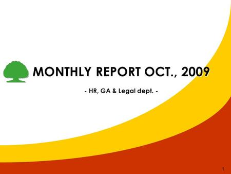 1 MONTHLY REPORT OCT., 2009 - HR, GA & Legal dept. -