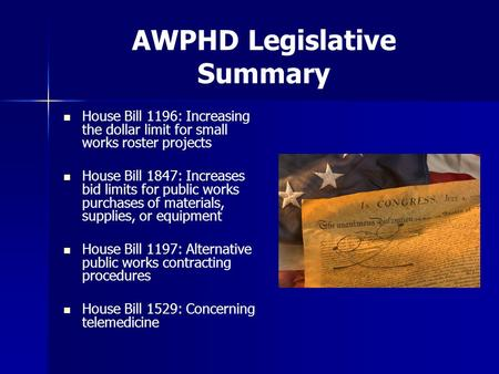 AWPHD Legislative Summary House Bill 1196: Increasing the dollar limit for small works roster projects House Bill 1847: Increases bid limits for public.