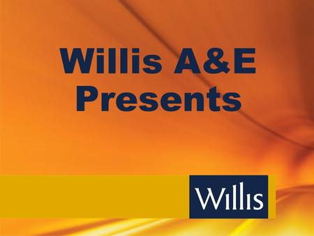Willis A&E Presents. Taking The Pulse Design & Construction Risk Trends.