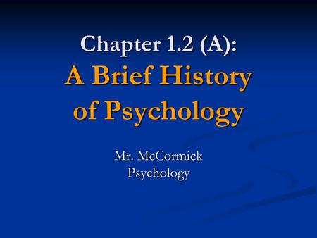 Chapter 1.2 (A): A Brief History of Psychology