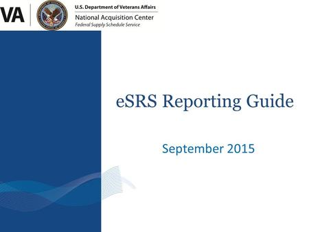September 2015 eSRS Reporting Guide. 1. Types of Reports 2. Submission Timeframes 3. Completing the SSR 4. Completing the ISR 5. Review Process 6. eSRS.