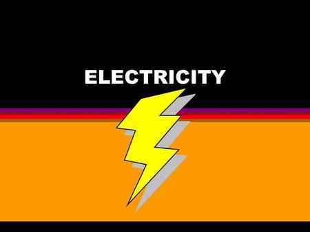 ELECTRICITY l The purpose of an X-ray unit is to convert electric energy into: l ELECTROMAGNETIC ENERGY of the x-ray beam.