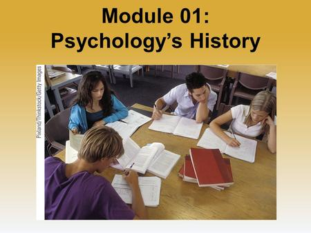 Module 01: Psychology's History. Psychology's Roots Prescientific Psychology Ancient Greeks: – Psychology has its roots in Ancient Greek Philosophy.