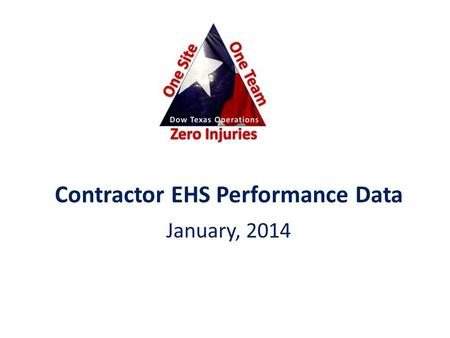 Contractor EHS Performance Data January, 2014. Site Contractors w/o Gulfstream 0.24 Freeport Site w/o Gulfstream 0.18 Site Contractors with Gulfstream.