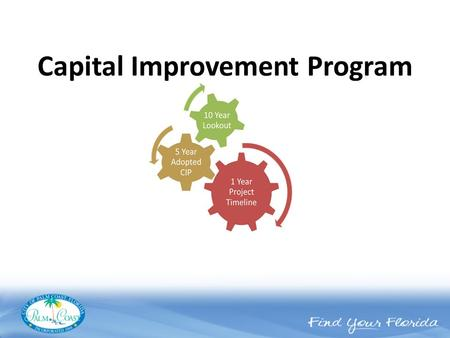 Capital Improvement Program. During the Annual Strategic Action Plan (SAP) evaluation, long-term needs and priorities are identified by City Council Capital.