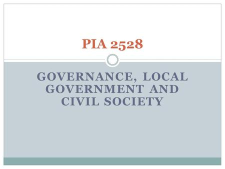 GOVERNANCE, LOCAL GOVERNMENT AND CIVIL SOCIETY PIA 2528.