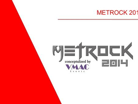 METROCK 2014. VMAC Events An Event Agency for events like Weddings, Conferences, Corporate Parties, Fashion Shows, Stage Shows & MICE to create and regularly.