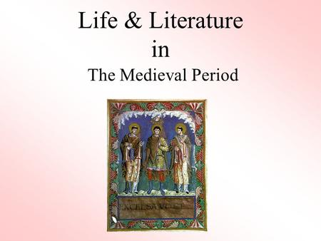Life & Literature in The Medieval Period.