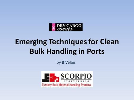 Emerging Techniques for Clean Bulk Handling in Ports by B Velan.