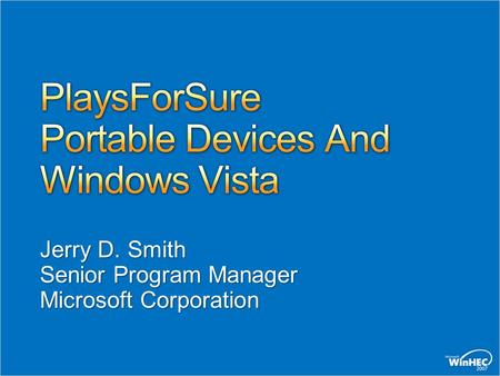 Jerry D. Smith Senior Program Manager Microsoft Corporation.