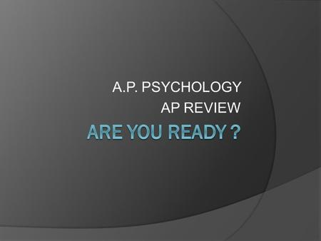 A.P. PSYCHOLOGY AP REVIEW.  We believe that all people are striving to increase their self- esteem and ultimately self-actualize.
