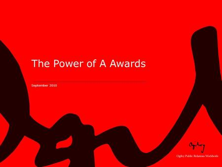 The Power of A Awards September 2010. Power of A Objectives –Broaden the understanding among DC influentials of the vast, diverse association community.