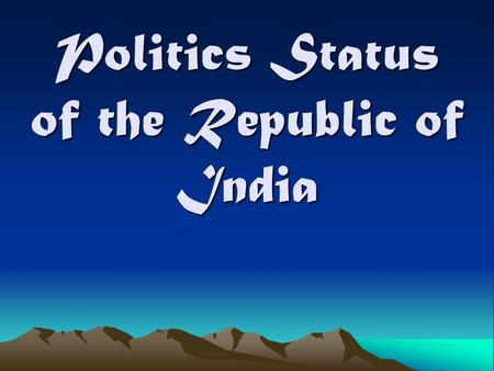 Politics Status of the Republic of India. Quick Facts Nations Capital : New Delhi Date of Independence: Proclaimed August 15, 1947, from Britain. Official.