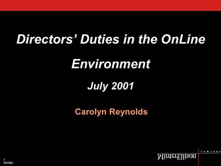 1 397965 Directors' Duties in the OnLine Environment July 2001 Carolyn Reynolds.