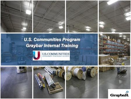 1 U.S. Communities Program Graybar Internal Training.