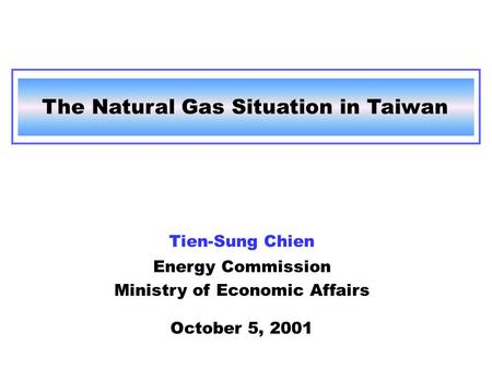 The Natural Gas Situation in Taiwan