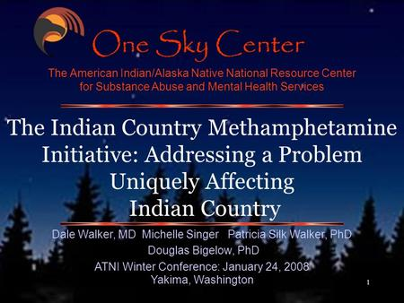 1 The American Indian/Alaska Native National Resource Center for Substance Abuse and Mental Health Services The Indian Country Methamphetamine Initiative: