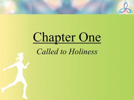 Chapter One Called to Holiness.